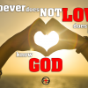 whoever does not love_1000